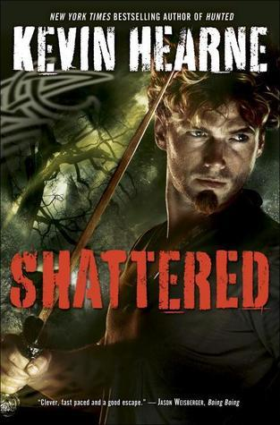 Shattered, by Kevin Hearne